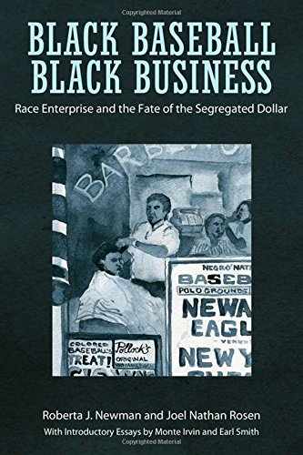 Black Baseball, Black Business: Race Enterprise and the Fate of the Segregated Dollar