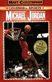 img - for Michael Jordan: Legends in Sports (Matt Christopher Legends in Sports) book / textbook / text book