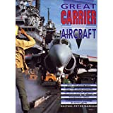 GREAT CARRIER AIRCRAFT, an illustrated history.by P Darman