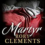 Martyr | Rory Clements