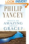 Whats So Amazing About Grace