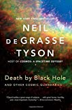 img - for By Neil deGrasse Tyson Death by Black Hole: And Other Cosmic Quandaries (1st First Edition) [Paperback] book / textbook / text book