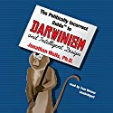 The Politically Incorrect Guide to Darwinism and Intelligent Design Audiobook by Jonathan Wells Narrated by Tom Weiner