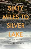 img - for Sixty Miles to Silver Lake book / textbook / text book