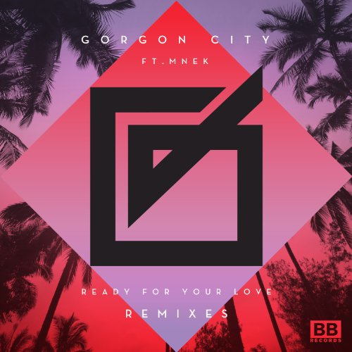 Gorgon City-Ready For Your Love (Remixes)-WEB-2014-SPANK Download