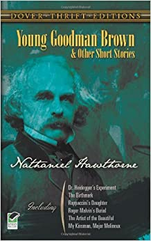 a story of stories young goodman brown by nathaniel hawthorne Formal analysis of hawthorne's young goodman brown essay examples 845 words | 4 pages a formal analysis of young goodman brown nathaniel hawthorne's young goodman brown is an interesting short story that creatively tells two stories at once.