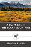 A Lady?s Life in the Rocky Mountains