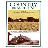 Country Branch Line: The Story of the Line from 1872 to 1961 : An Intimate Portrait of the Watlington Branch (...
