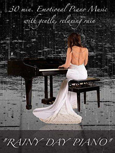 """Rainy Day Piano"" 30 min. Emotional Piano Music with gentle, relaxing rain"