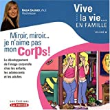 Vive la vie  en famille V 04 Miroir, miroir... je n'aime pas mon corps