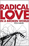 Radical Love in A Broken World