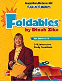 Dinah Zike's Foldables for Grades 1-6 3-D Interactive Graphic Organizers (Macmillan/McGraw-Hill Social Studies)