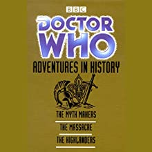 Doctor Who: Adventures in History Radio/TV Program by Donald Cotton, John Lucarotti, Gerry Davis Narrated by William Hartnell, Patrick Troughton,  full cast