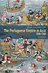 The Portuguese Empire in Asia, 1500-1...