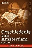 Geschiedenis van Amsterdam - deel IV - in zeven delen (Dutch Edition) by Jan ter Gouw