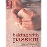 Baking with Passion (Baker & Spice)by Dan Lepard