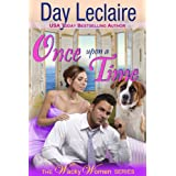 Once Upon a Time (The Wacky Women Series, Book 3) ~ Day Leclaire