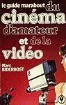 Le Guide Marabout du cin�ma d'amateur et de la vid�o par Biderbost