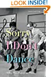 Sorry I Don't Dance: Why Men Refuse t...
