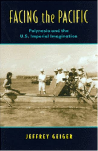 Facing the Pacific: Polynesia and the U.S. Imperial Imagination