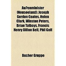 Aussenminister (Neuseeland): Joseph Gordon Coates, Helen Clark, Winston Peters, Brian Talboys, Francis Henry Dillon...