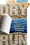 Dry Run: Preventing the Next Urban Wa...