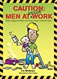 img - for Caution: Men at House Work book / textbook / text book