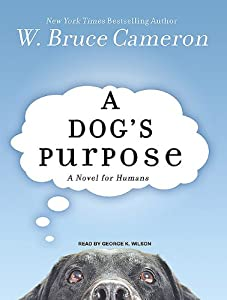 A Dog's Purpose: A Novel for Humans from Tantor Media