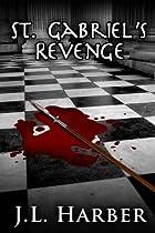 Saint Gabriel's Revenge: Another Stephen Saint Gabriel Mystery (a Stephen Saint Gabriel Adventure Book 3)