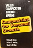 Composition for Personal Growth: Values Clarification Through Writing (0805511083) by Simon, Sidney B.
