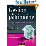 Gestion de patrimoine - 2013-2014 - 4e éd. - Stratégies juridiques, fiscales et financières