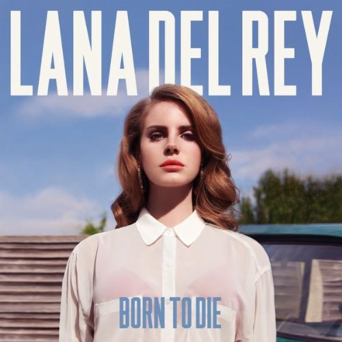Born to Die - Lana Del Rey