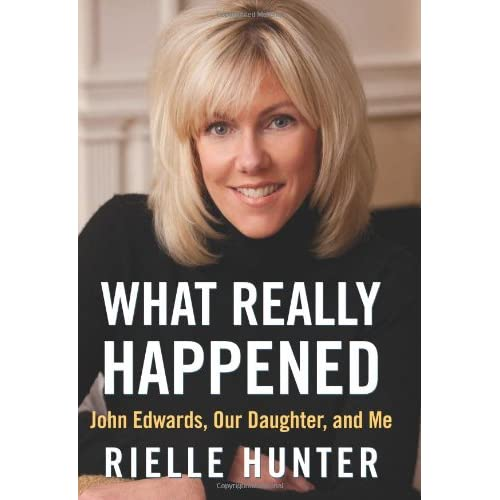 What-Really-Happened-John-Edwards-Our-Daughter-and-Me-Hunter-Rielle