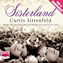 Sisterland (       UNABRIDGED) by Curtis Sittenfeld Narrated by Laurence Bouvard