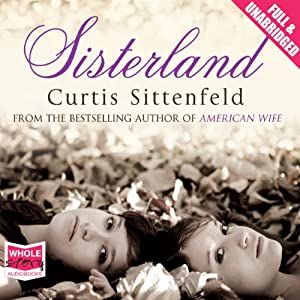 Sisterland | [Curtis Sittenfeld]
