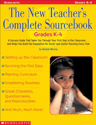 The New Teacher's Complete Sourcebook: Grades K-4: A...