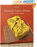 Furoshiki Fabric Wraps: Simple  Reusable  Beautiful