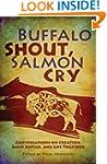 Buffalo Shout, Salmon Cry: Conversati...