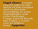 Nigel Slater Appetite: So What Do You Want to Eat Today?