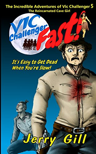 Vic: Fast! (The Incredible Adventures of Vic Challenger) (Volume 5)