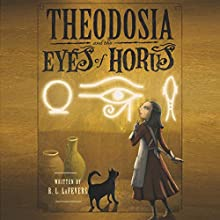 Theodosia and the Eyes of Horus Audiobook by R. L. LaFevers Narrated by Charlotte Parry
