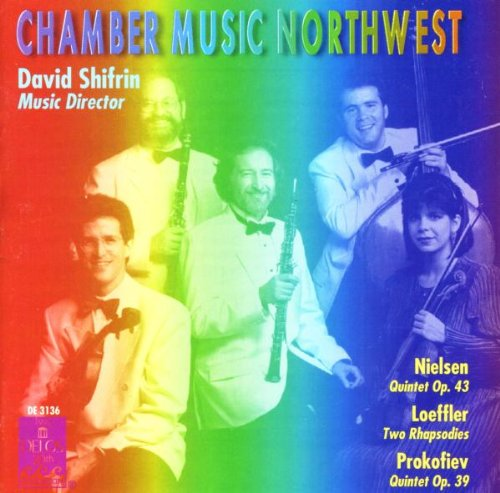 Nielsen: Quintet; Leoffler: Two Rhapsodies; Prokofiev: Quintet by Carl Nielsen, Charles Martin Loeffler, Sergey Prokofiev, Chamber Music Northwest and Julie Feves
