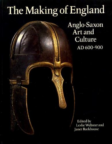 The Making of England - Anglo-Saxon Art and Culture AD 600-900