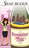 Remember This (A Romantic Comedy)