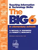 Teaching Information & Technology Skills : The Big6 in Elementary Schools