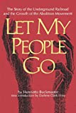 img - for Let My People Go: The Story of the Underground Railroad and the Growth of the Abolition Movement (Southern Classics Series) book / textbook / text book