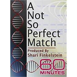 60 Minutes - A Not So Perfect Match (April 1, 2007)