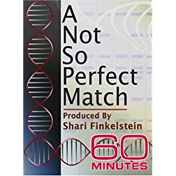 60 Minutes - A Not So Perfect Match (April 1, 2007)