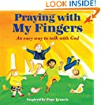 Praying with My Fingers: An Easy Way...