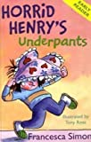 Francesca Simon Horrid Henry's Underpants (Horrid Henry Early Reader)